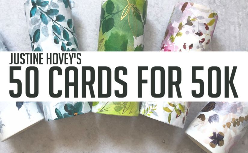 50 Cards For 50K! YouTube hopping with Justine Hovey and craftyfriends!