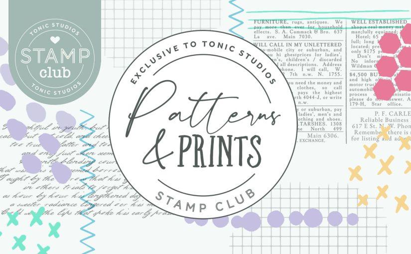 Tonic Studio July Stamp Club: Patterns &Prints