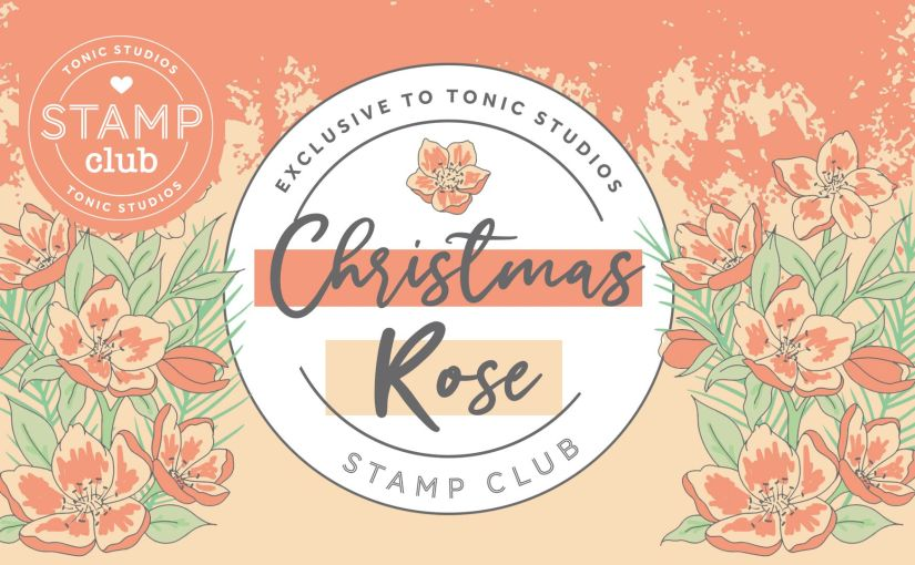 Tonic Studios August Stamp Club Christmas Roserelease!